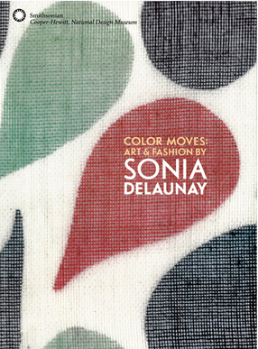 Color Moves: Art &amp; Fashion by Sonia Delaunay